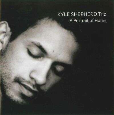 "Kyle Shepherd ""A Portrait of Home"" (CD)"
